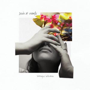 Seule-et-vivante-album-veronique-bilodeau-l'artis-magazine-chronique musicale