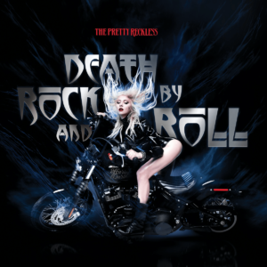 Death By Rock and Roll by The Pretty Reckless